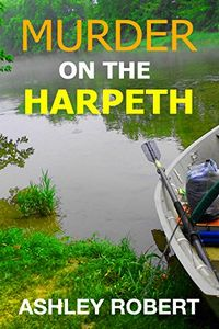 Murder on the Harpeth by Ashley Robert