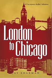 London to Chicago by Jay Sharman