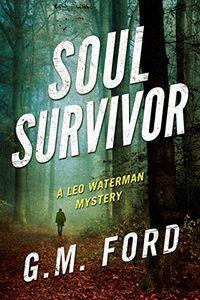 Soul Survivor by G. M. Ford