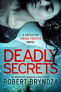 Deadly Secrets by Robert Bryndza