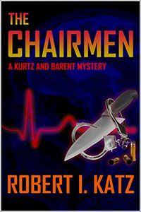The Chairmen by Robert I. Katz