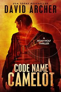 Code Name Camelot by David Archer