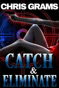 Catch & Eliminate by Chris Grams