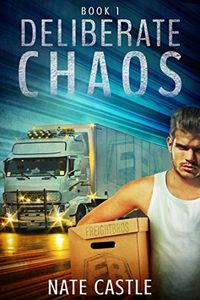 Deliberate Chaos by Nate Castle