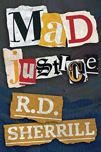 Mad Justice by R. D. Sherrill