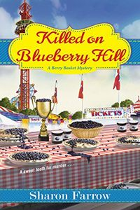 Killed on Blueberry Hill by Sharon Farrow