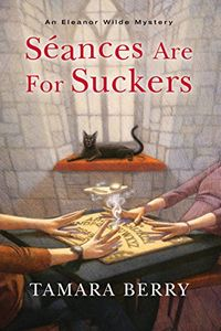 Seances Are for Suckers by Tamara Berry