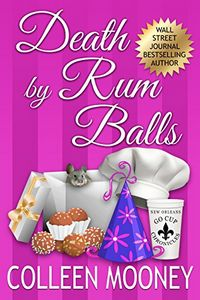 Death by Rum Balls by Colleen Mooney