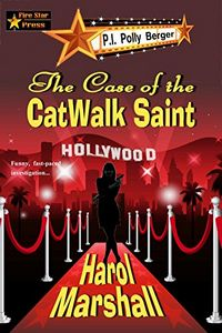 The Case of the CatWalk Saint by Harol Marshall