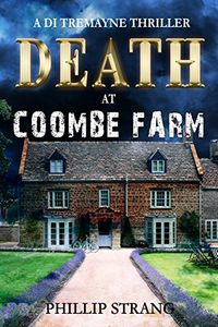 Death at Coombe Farm by Phillip Strang