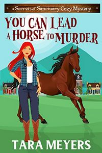 You Can Lead a Horse to Murder by Tara Meyers