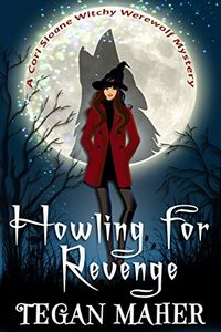 Howling for Revenge by Tegan Maher