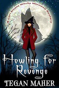Howling for Revenge by Tegan Maher