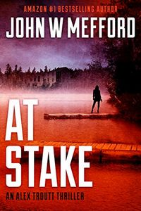AT Stake by John W. Mefford
