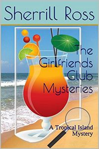 The Girlfriends Club Mysteries by Sherrill Ross