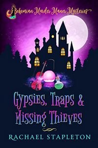 Gypsies, Traps & Missing Thieves by Rachael Stapleton