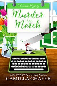 Murder in March by Camilla Chafer