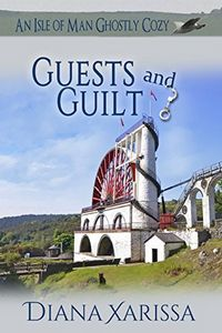 Guests and Guilt by Diana Xarissa