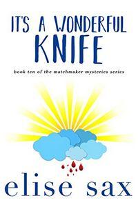 It's a Wonderful Knife by Elise Sax