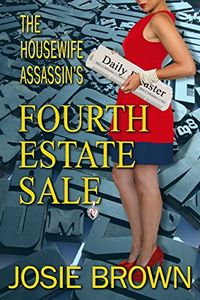 The Housewife Assassin's Fourth Estate Sale by Josie Brown