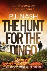 The Hunt for the Dingo by P. J. Nash