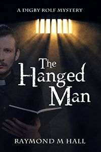 The Hanged Man by Raymond M. Hall