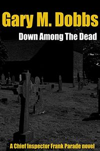 Down Among the Dead by Gary Dobbs