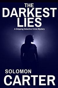 The Darkest Lies by Solomon Carter
