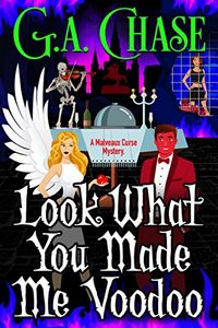 Look What You Made Me Voodoo by G. A. Chase