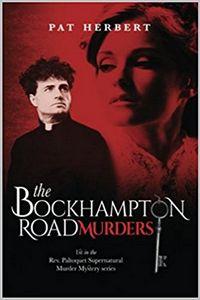 The Bockhampton Road Murders by Pat Herbert
