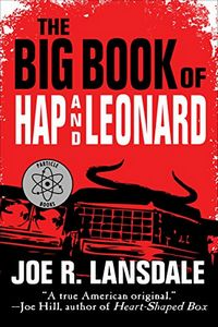 The Big Book of Hap and Leonard by Joe R. Lansdale
