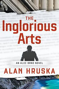 The Inglorious Acts by Alan Hruska