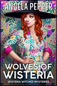 Wolves of Wisteria by Angela Pepper