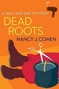 Dead Roots by Nancy J. Cohen