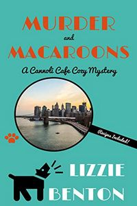 Murder and Macaroons by Lizzie Benton