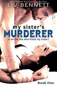 My Sister's Murderer by Liv Bennett