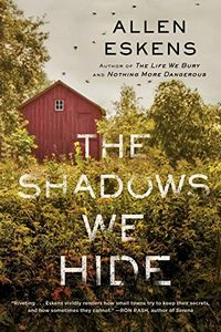 The Shadows We Hide by Allen Eskens