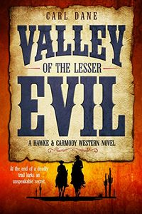 Valley of the Lesser Evil by Carl Dane
