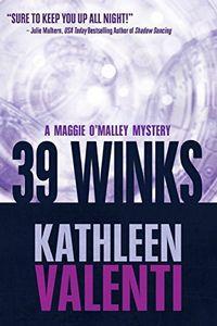 39 Winks by Kathleen Valentine