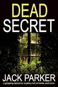 Dead Secret by Jack Parker