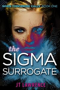 The Sigma Surrogate by J. T. Lawrence