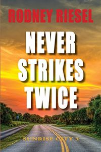 Never Strikes Twice by Rodney Riesel