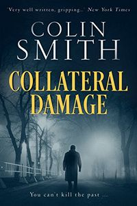 Collateral Damage by Colin Smith