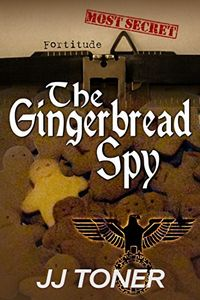 The Gingerbread Spy by J. J. Toner