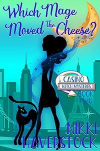 Which Mage Moved the Cheese? by Nikki Haverstock