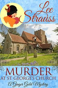 Murder at St. George's Church by Lee Strauss