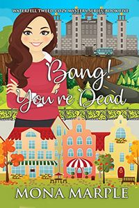 Bang! You're Dead by Mona Marple