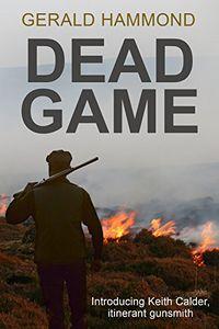 Dead Game by Gerald Hammond