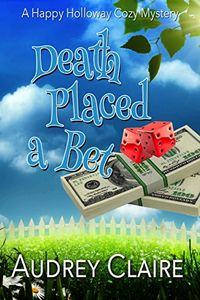 Death Placed a Bet by Audrey Claire