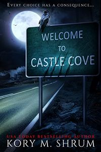 Welcome to Castle Cove by Kory M. Shrum
